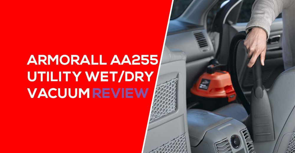 ArmorAll AA255 Utility Wet/Dry Vacuum Review