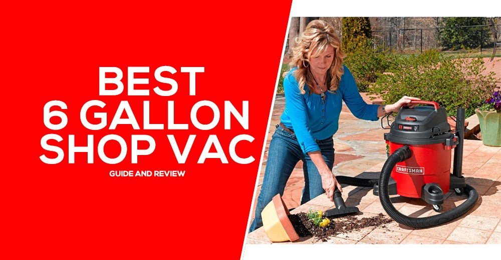 Best 6 Gallon Shop Vac