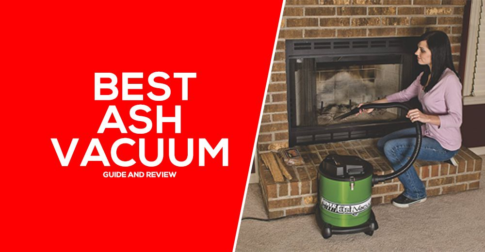 Best Ash Vacuum - Review and Guide