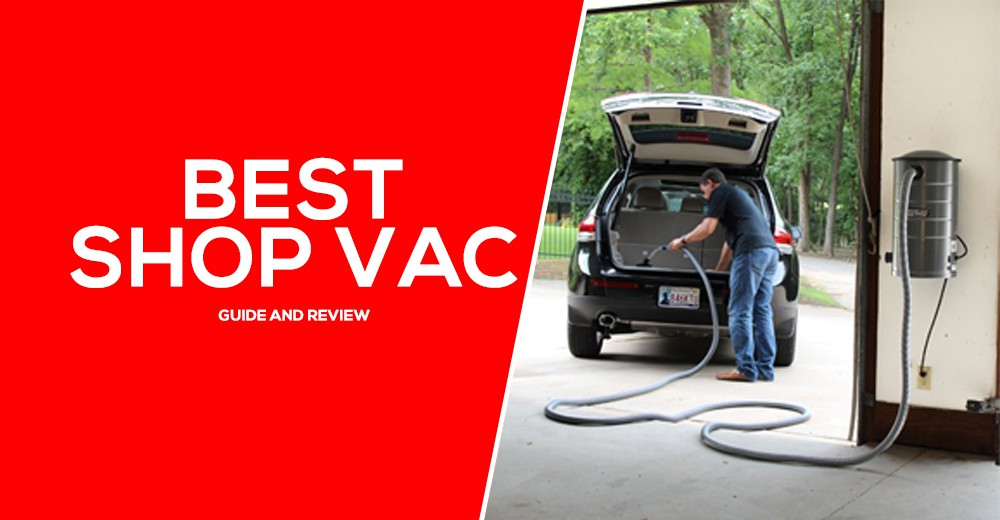Best Shop Vacuum Reviews - Complete Buyer's Guide
