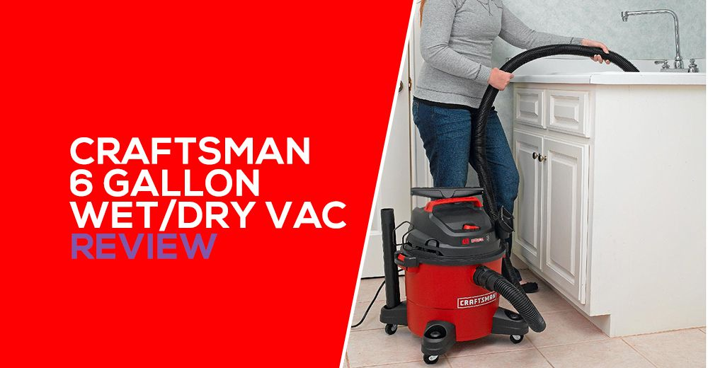 Craftsman 12004 6 Gallon Wet Dry Vac Review