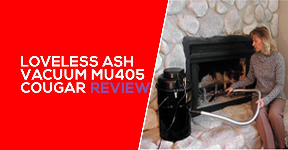 LoveLess Ash Vacuum – MU405 Cougar Review