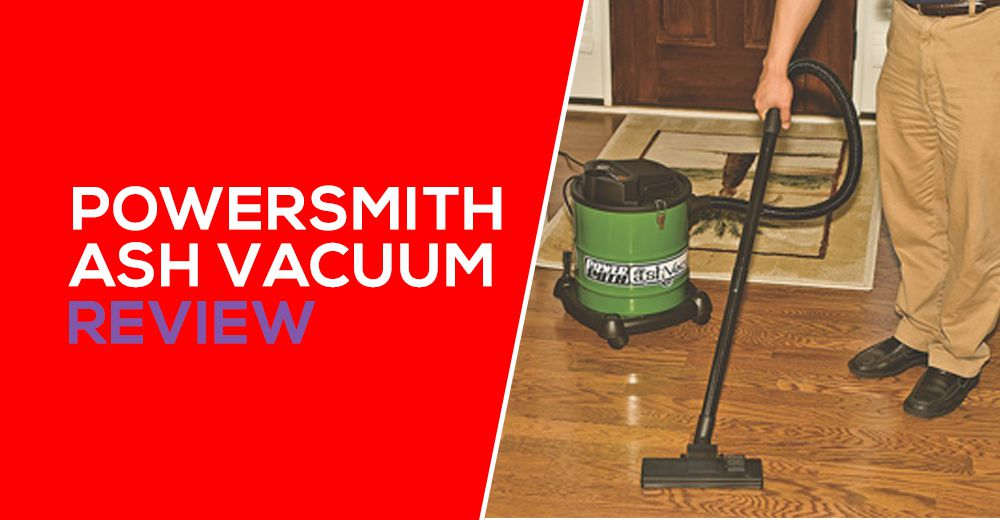 PowerSmith Ash Vacuum Review