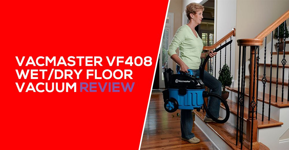 Vacmaster VF408 Wet/Dry Floor Vacuum Review
