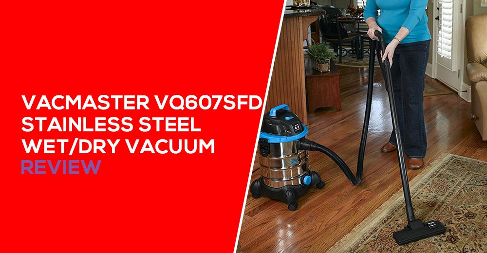 Vacmaster VQ607SFD Review