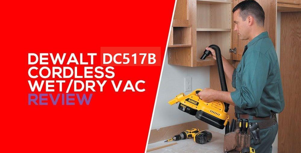 DeWalt-DC517B-Cordless-Wet-Dry-Vac-Review